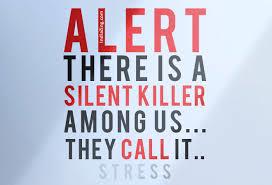 THE SILENT KILLER NAMED STRESS